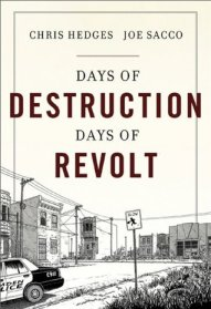 Days of Destruction, Days of Revolt the new graphic  book by Chris Hedges and Joe Sacco