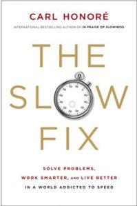 The Slow Fix